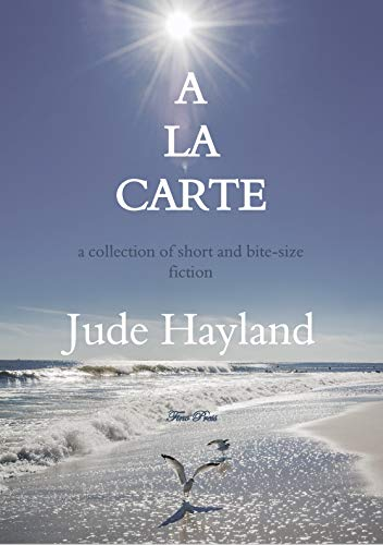 A La Carte short stories Kindle Edition by Jude Hayland